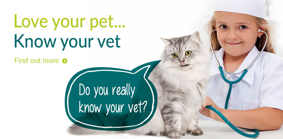 Love your pet... Know your Vet!